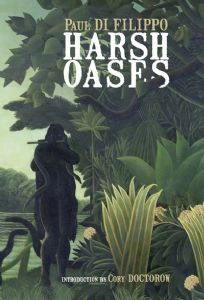 Harsh Oases by Paul Di Filippo